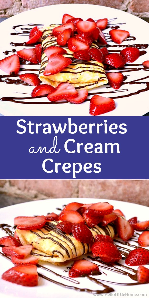 Strawberry and Cream Crepes recipe with Chocolate Sauce! Learn how to make Strawberry Crepes with a cream cheese filling. These delicious fruit crepes are easy to make and are perfect for dessert, a decadent breakfast or brunch, or a special meal like Valentine's Day. No cooking required for these easy crepes with strawberry cream cheese filling! | Hello Little Home