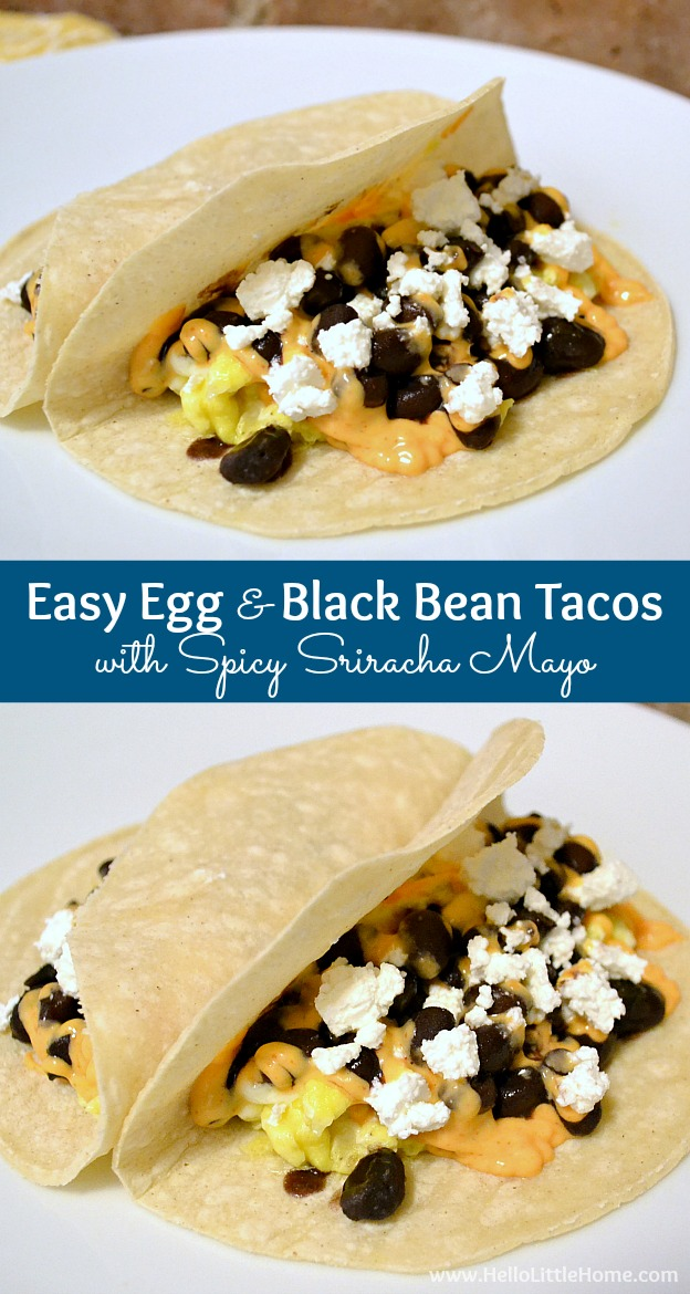 These Easy Egg and Black Bean Tacos with Spicy Sriracha Mayo are a delicious vegetarian breakfast recipe that also makes a quick weeknight dinner! | Hello Little Home