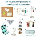 My favorite organizers for jewelry and accessories.