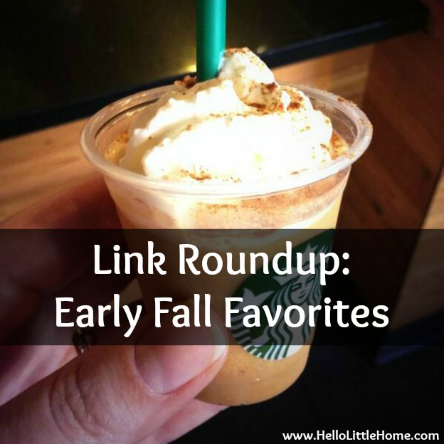 Link Roundup: Early Fall Favorities