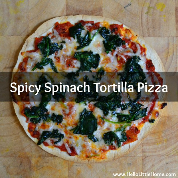 Spicy Spinach Tortilla Pizzas | Hello Little Home
