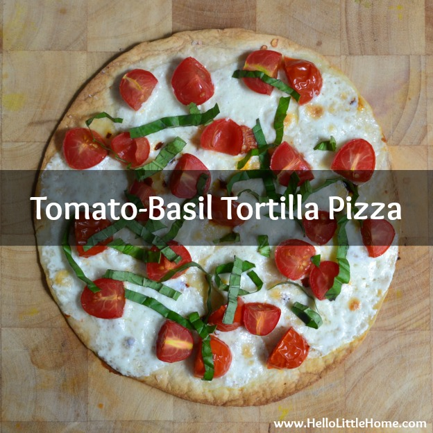 Tomato-Basil Tortilla Pizzas | Hello Little Home