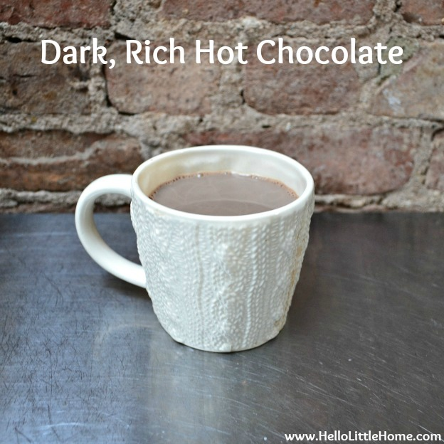 Dark, Rich Hot Chocolate | Hello Little Home