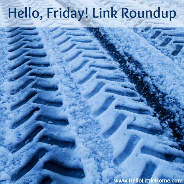 Hello, Friday! Link Roundup | Hello Little Home