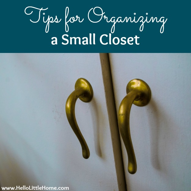 Tips for Organizing a Small Closet | Hello Little Home