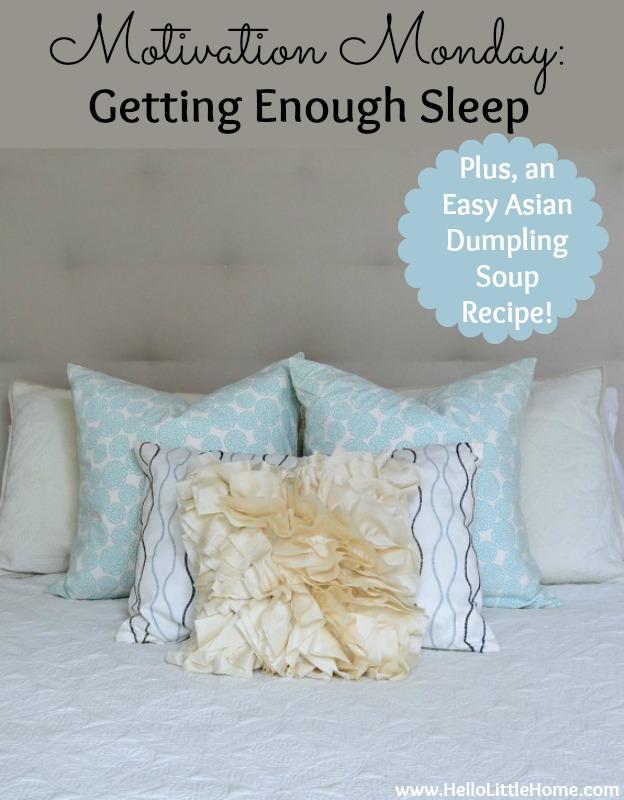 Motivation Monday: Getting Enough Sleep + Easy Asian Dumpling Soup   Hello Little Home #soup #resolutions