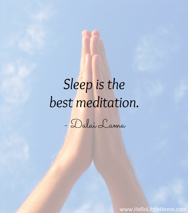 """Sleep is the best meditation."" Dalai Lama 