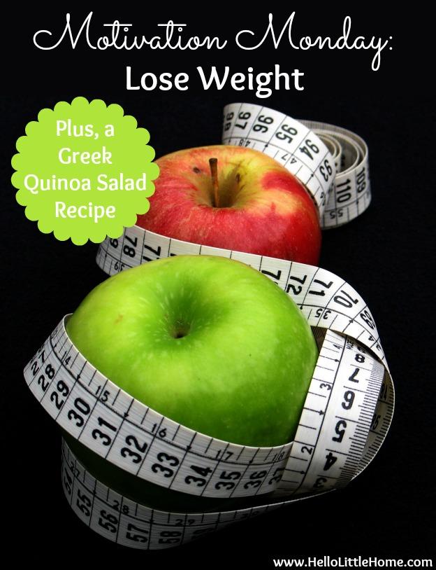 Motivation Monday: Lose Weight + Greek Quinoa Salad Recipe | Hello Little Home