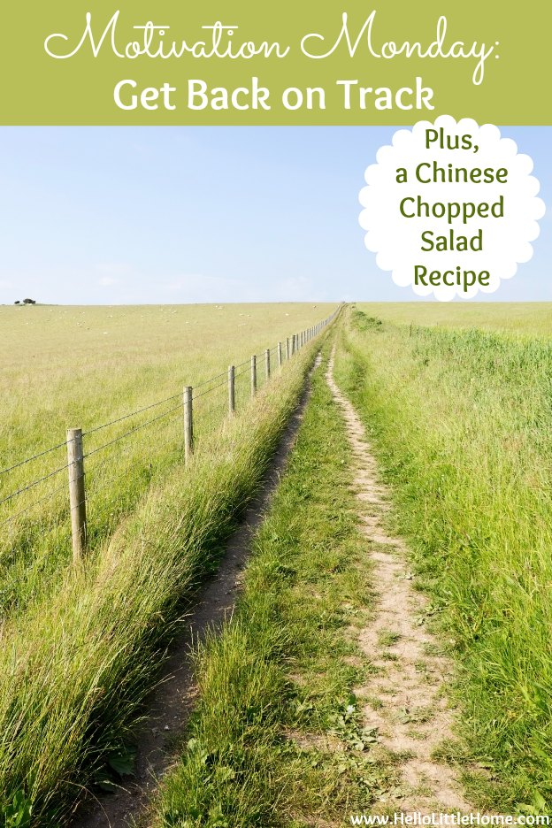 Motivation Monday: Getting Back on Track + Chinese Chopped Salad Recipe   Hello Little Home