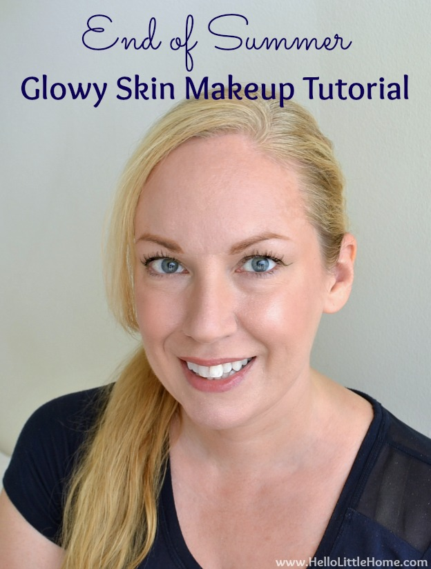 End of Summer Glowy Skin Makeup Tutorial   Hello Little Home #beauty