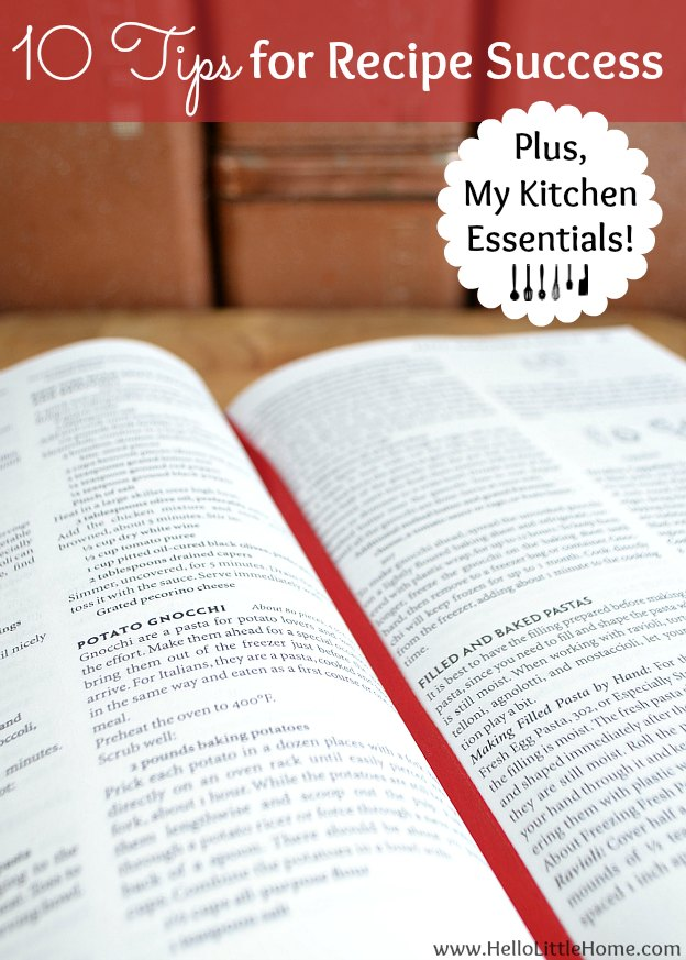 10 Tips for Recipe Success + My Kitchen Essentials | Hello Little Home #KitchenTips