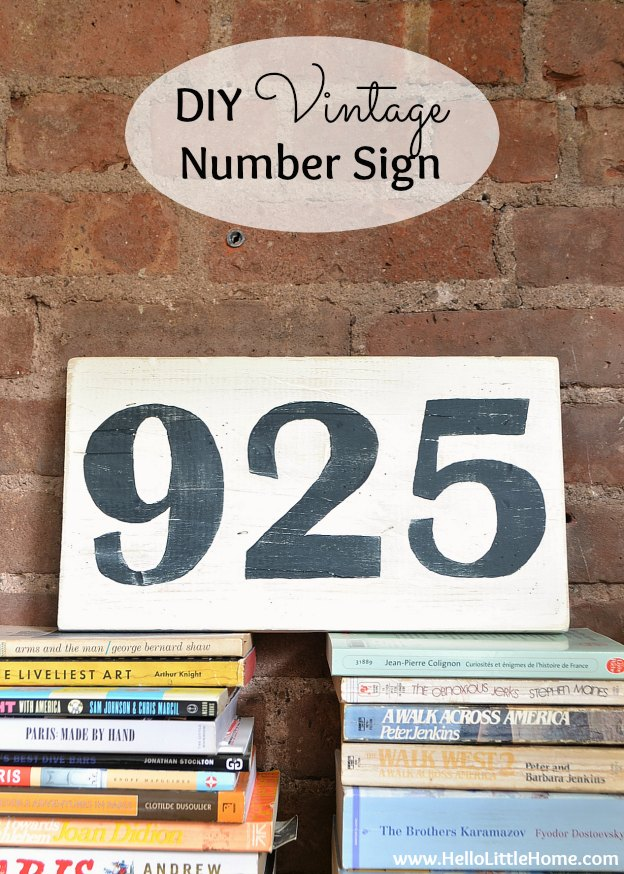 DIY Vintage Number Sign! Learn how to make DIY signs for the home with this easy tutorial. This fun DIY wooden sign craft is simple to make and perfect for weddings, events, home decor, hanging in kitchens or bedrooms,or for display any place you want to add a touch of rustic vintage decor! Add letters or numbers! | Hello Little Home #diysign #vintagestyle #vintagedecor #farmhousedecor #diydecor #homedecor #farmhousecrafts #craftideas