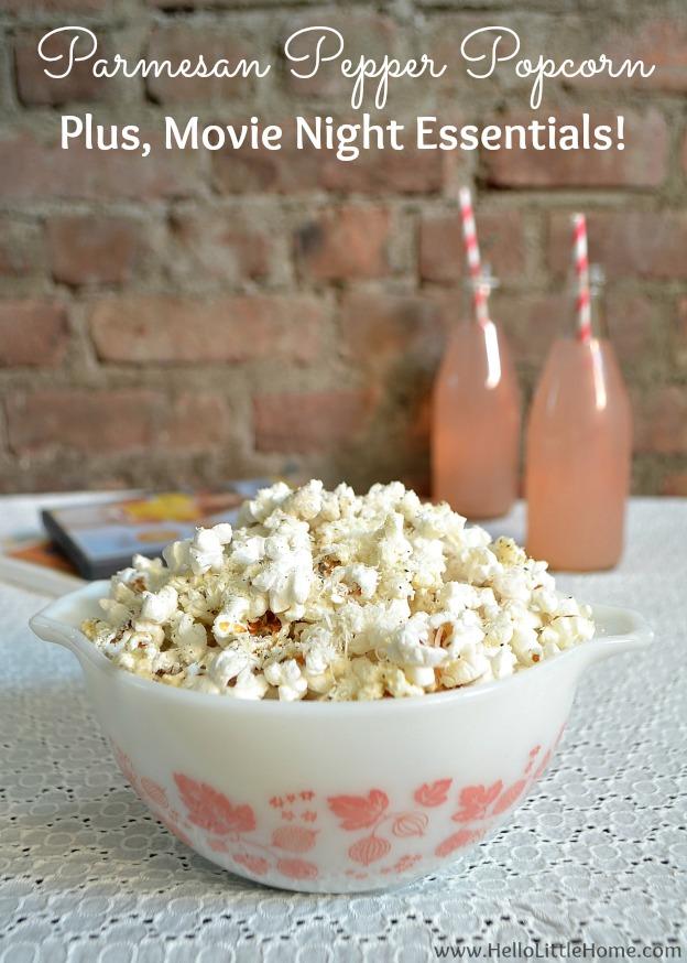 Parmesan Pepper Popcorn + Movie Night Essentials | Hello Little Home #recipe #snack