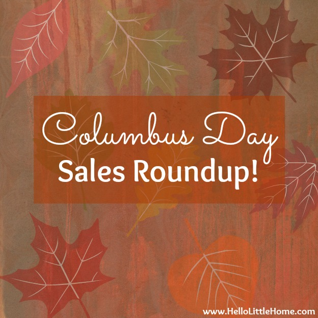 Columbus Day Sales Roundup | Hello Little Home #ColumbusDay #Sales