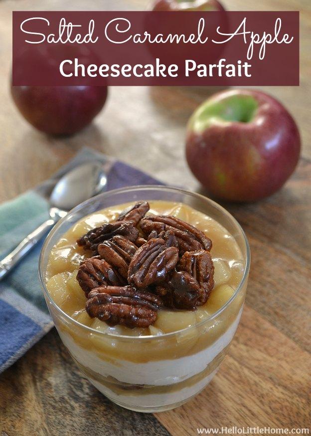Salted Caramel Apple Cheesecake Parfait | Hello Little Home #Dessert #SaltedCaramel #Recipe