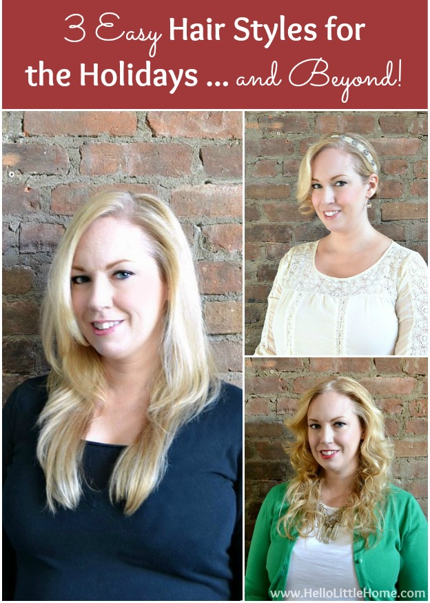 3 Easy Hair Styles for the Holidays ... and Beyond | Hello Little Home #HeartMyHair #Conair #Tutorial