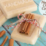 DIY Gift Ideas for Everyone: Handmade Oatmeal Cinnamon Soap | Hello Little Home #crafts #holidays #Christmas