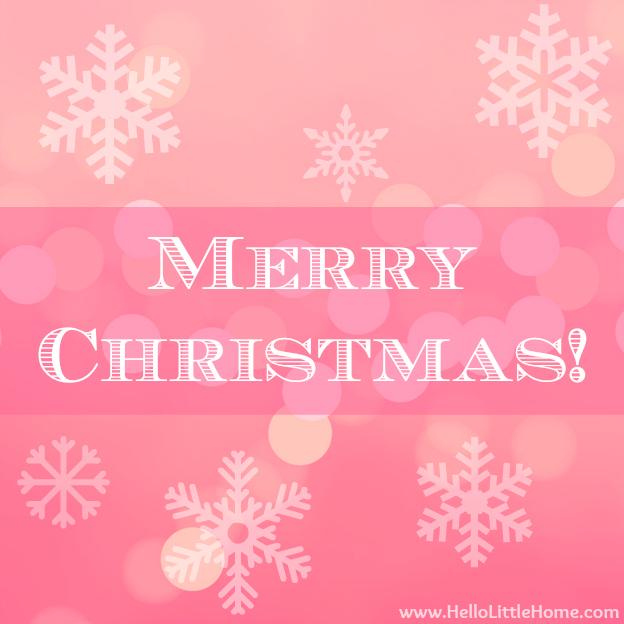 Merry Christmas | Hello Little Home