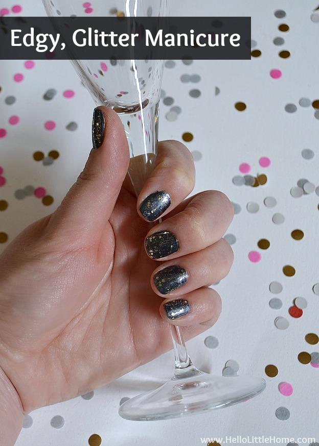 Edgy, Glittery Manicure ... Perfect for NYE! | Hello Little Home #NailPolish #NailArt #NYE