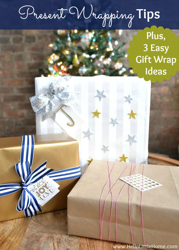 Easy Present Wrapping Tips + 3 Easy Gift Wrap Ideas! Learn how to wrap a beautiful package ... it's simple with my easy to follow tricks!| Hello Little Home