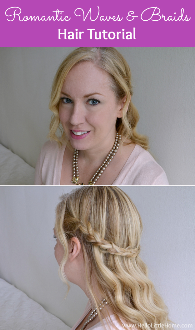 This romantic Waves and Braids Hair Tutorial is perfect for Valentine's Day or any occassion! | Hello Little Home #HairStyle