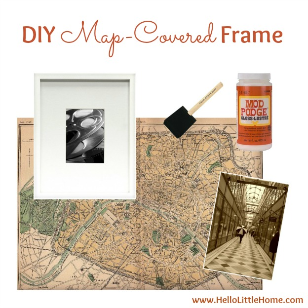 DIY Ideas for Decorating with Maps: Map-Covered Frame   Hello Little Home #MapCrafts #PaperCrafts #InteriorDesign