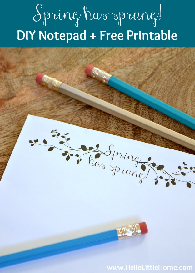 """Learn how to make customized DIY notepads + get a free """"Spring Has Sprung"""" Printable!   Hello Little Home"""