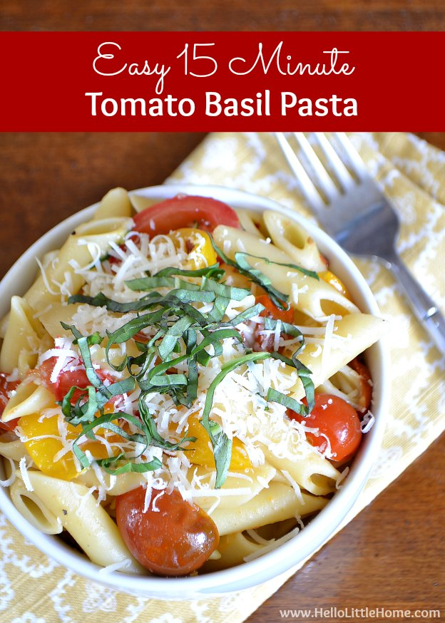 This easy 15 Minute Tomato Basil Pasta is super delicious and perfect for a busy week night! | Hello Little Home #tomatobasil #pasta #vegetarian #vegetarianrecipes #pastasauce #vegetarianpasta