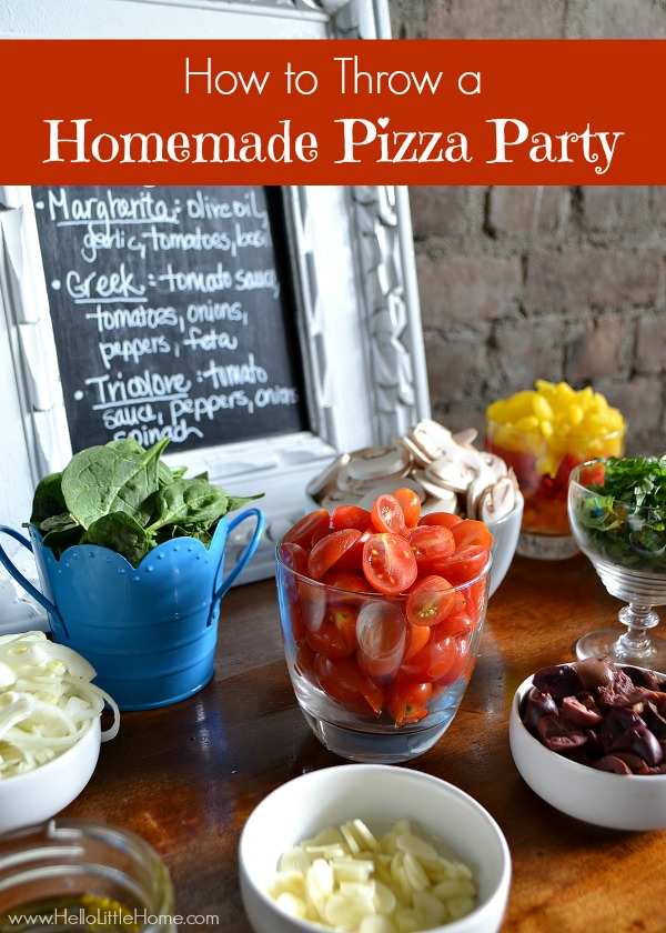 Learn how to throw a homemade pizza party! | Hello Little Home