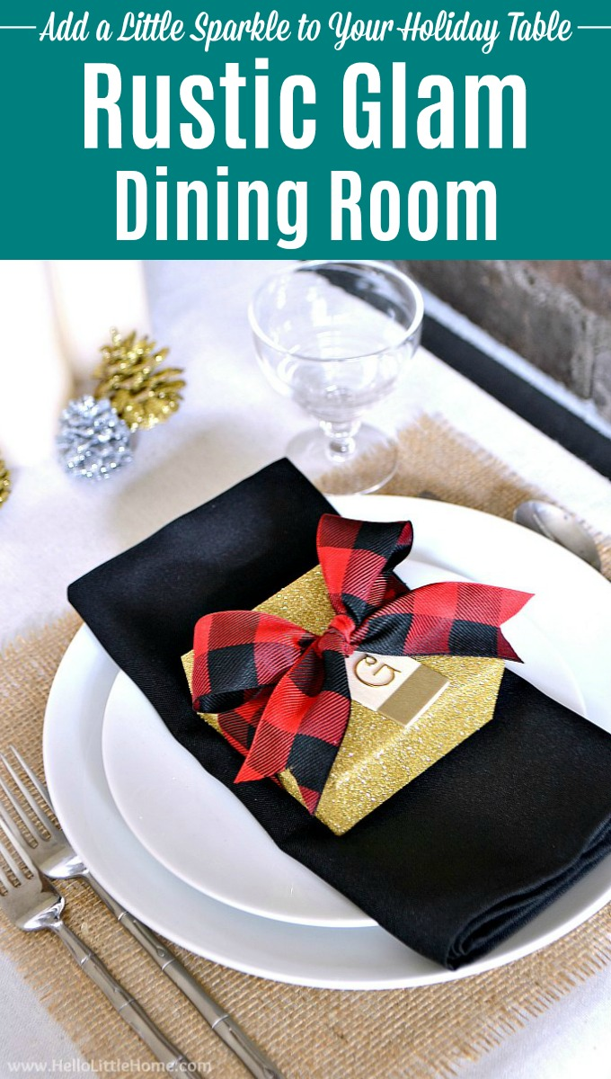 Rustic Glam Holiday Dining Room! Create a modern rustic space with these easy tips, tricks, and DIY projects! These rustic glam Christmas decor ideas are perfect for small spaces. Featuring a rustic glam tablescape with burlap, plaid, and a little glitter, plus a holiday buffet table and glittery place settings that will add sparkle to your holiday party. | Hello Little Home #christmasdecor #holidaydecor #tablescapes #tablesettings #rusticdecor #glamdecor #holidaytablescape #christmastable