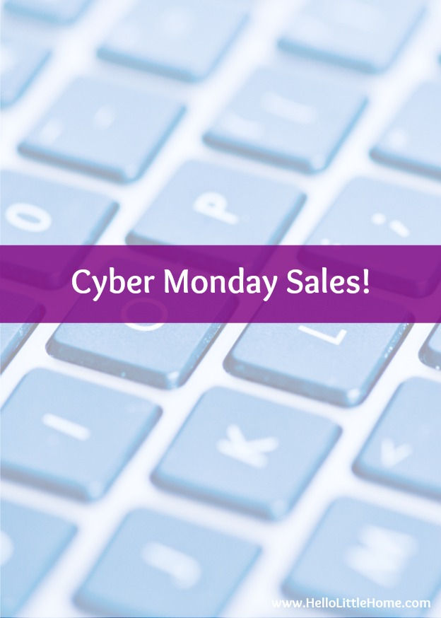 Cyber Monday Sales to complete your gift list! | Hello Little Home