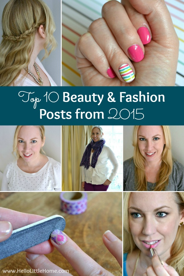 Shake up your routine a little! Check out my top 10 beauty and fashion posts from 2015 for lots of great tips and ideas! | Hello Little Home