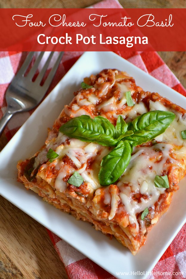 Four Cheese Tomato Basil Crock Pot Lasagna ... super delicious + so easy to make in your slow cooker! | Hello Little Home