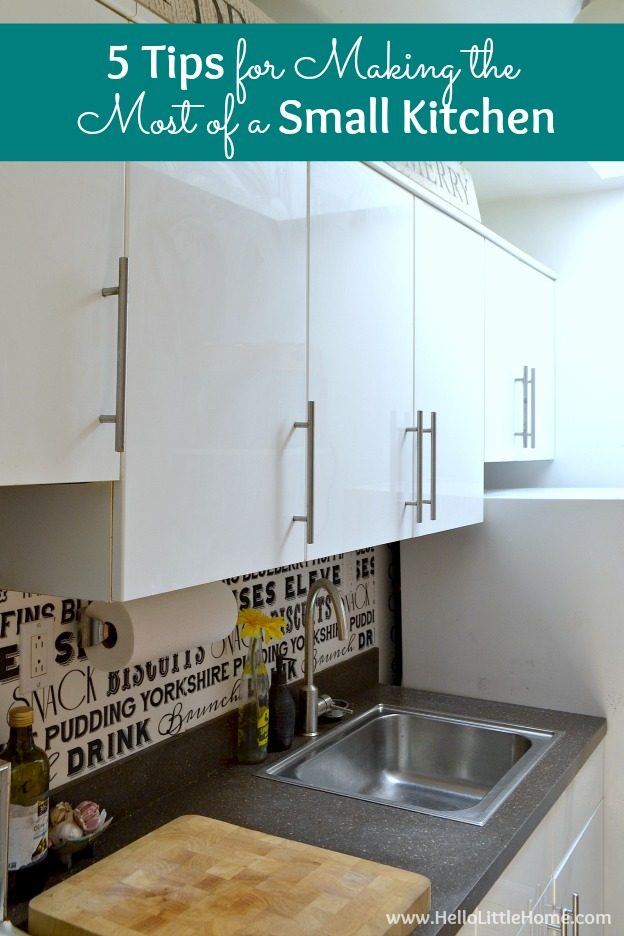 5 Tips for Making the Most of a Small Kitchen ... make even the tiniest space work for you!   Hello Little Home