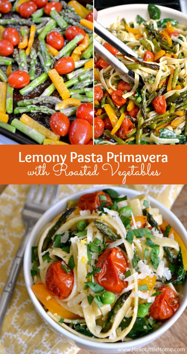 Step by step instructions for making an amazing Lemony Pasta Primavera with Roasted Vegetables! | Hello Little Home