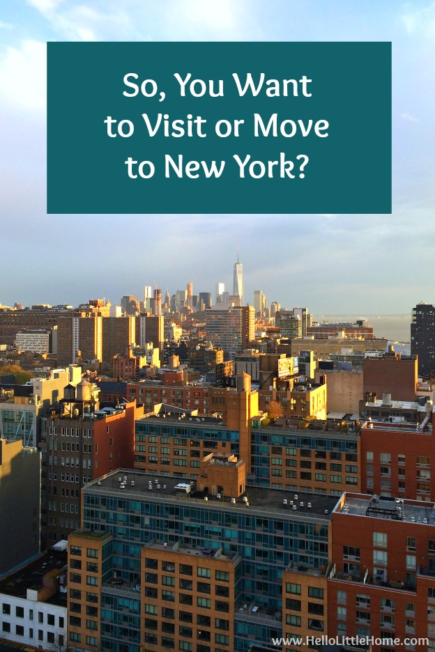 So, you want to visit or move to New York? Check out all my tips and tidbits garnered from my years living in NYC! | Hello Little Home