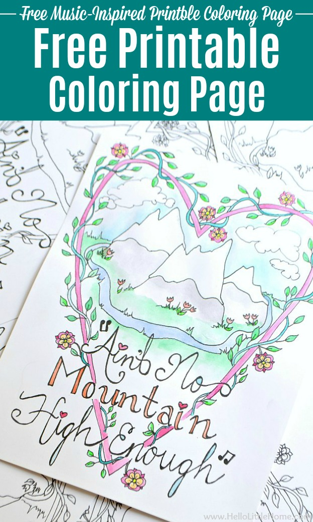 Free Music Coloring Page inspired by Ain't No Mountain High Enough! Download this cute, girly free printable Music Coloring Sheet for adults or teens. This hand drawn + hand lettered musical adult coloring book page has a pretty boho design decorated with song lyrics, flowers, hearts, and a mountain. It's fun, inspirational, and free … the perfect creative activity for grown ups! #hellolittlehome #coloringpages #coloring #coloringsheets #coloringbooks #adultcoloring #lettering #inspirational