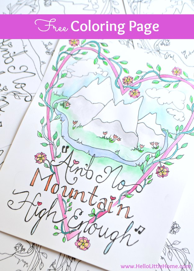 """Free Coloring Page! Grab this hand drawn and lettered """"Ain't No Mountain High Enough"""" free printable adult coloring book page! Plus, get tips for how to make your own custom coloring page. 