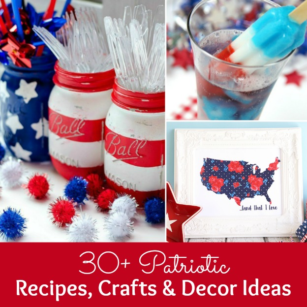 30+ Patriotic Recipes, Crafts & Decor Ideas! | Hello Little Home