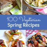 100 Must Try Vegetarian Spring Recipes ... everything from appetizers to main dishes to desserts! You're going to want to try each of these amazing vegetarian and vegan recipes! | Hello Little Home