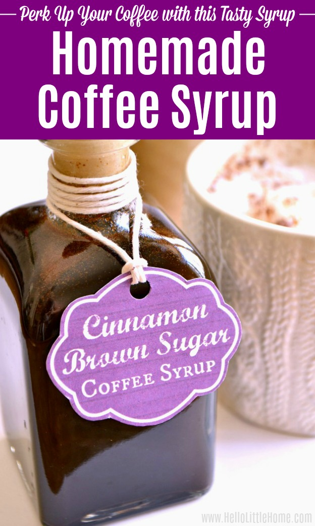 Homemade Cinnamon Brown Sugar Coffee Syrup with a latte and an iced coffee in the background.