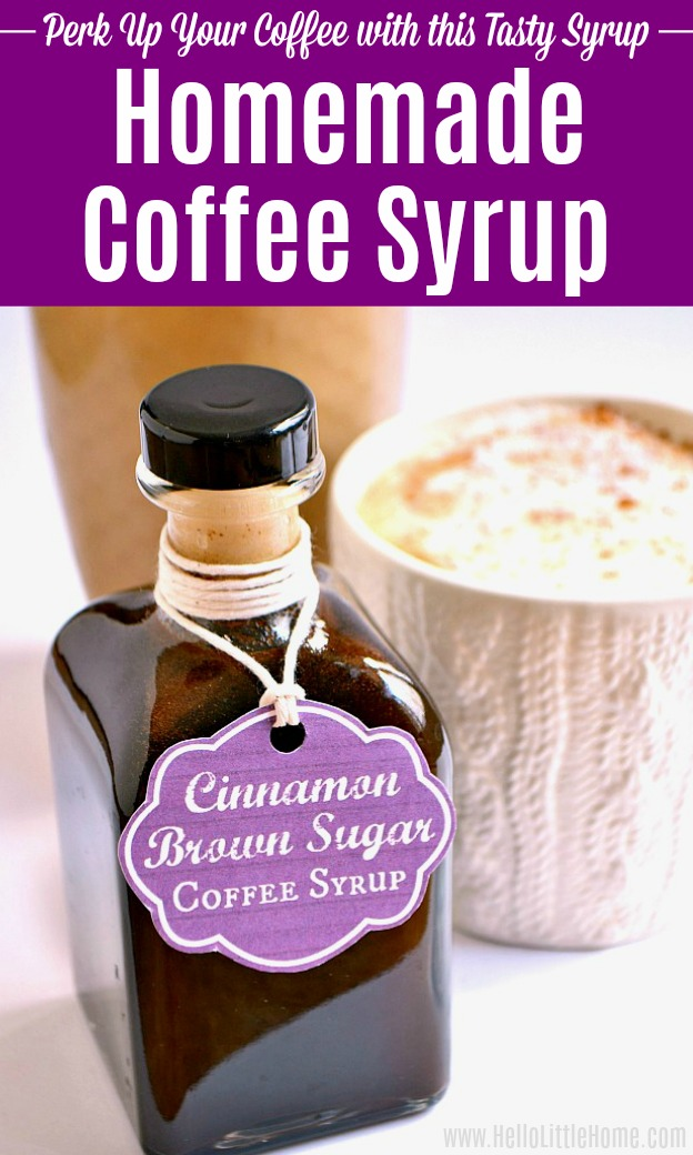 Homemade Cinnamon Brown Sugar Coffee Syrup with a latte and an iced coffee in the background