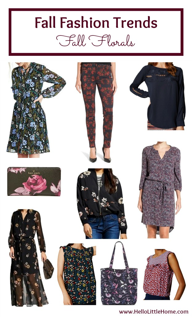 Five fall fashion trends anyone can wear ... fall florals! Update your fall wardrobe with these trendy, but classic clothes that you can wear this season and beyond! | Hello Little Home