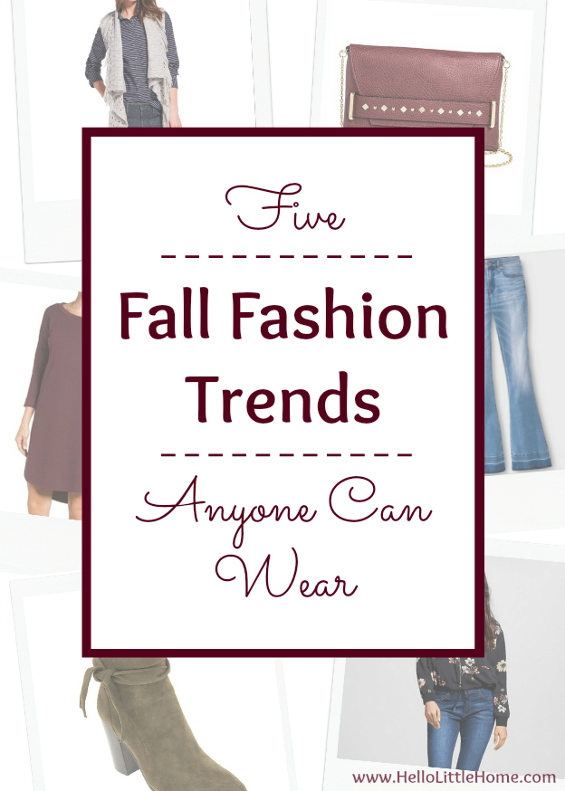 Five fall fashion trends anyone can wear! Update your fall wardrobe with these trendy, but classic clothes that you can wear this season and beyond! | Hello Little Home