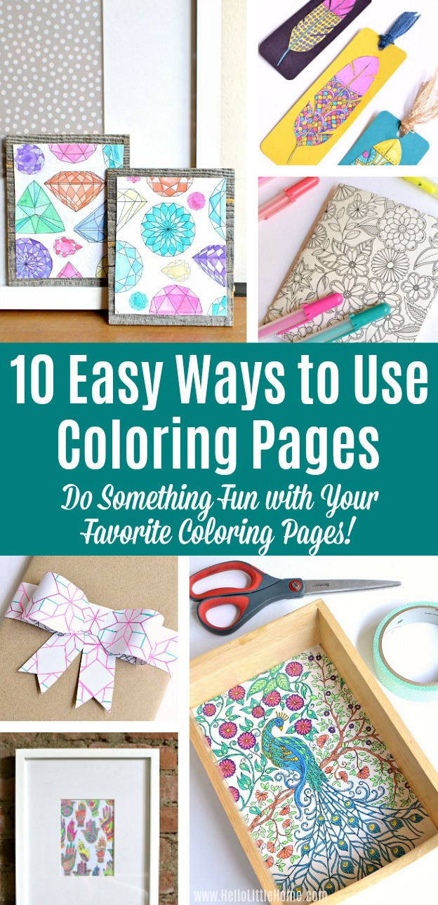 10 Easy Ways to Use Coloring Pages! Love adult coloring books? Don't let your favorite coloring pages sit unused! Try these easy DIY ideas for using completed coloring book pages ... from art to bows and more! | Hello Little Home #coloring #coloringpages #coloringbooks #freecoloringpage #adultcoloring #crafts #papercrafts
