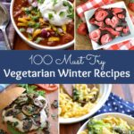 100 Must Try Winter Vegetarian Recipes ... shake up your dinner routine with tons of amazing vegetarian and vegan recipes! Everything from appetizers to desserts! | Hello Little Home