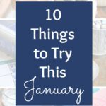 10 Things to Try This January! From food to crafts to fitness, I've rounded up my favorite things to try this January! | Hello Little Home