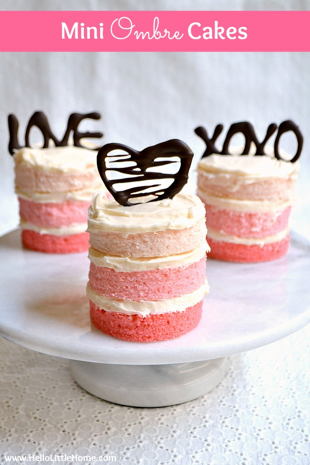 How to make Mini Ombre Cakes! This mini cake recipe is fun and easy to make, perfect for Valentine's Day! Customize the chocolate word cake toppers with any message you'd like! | Hello Little Home
