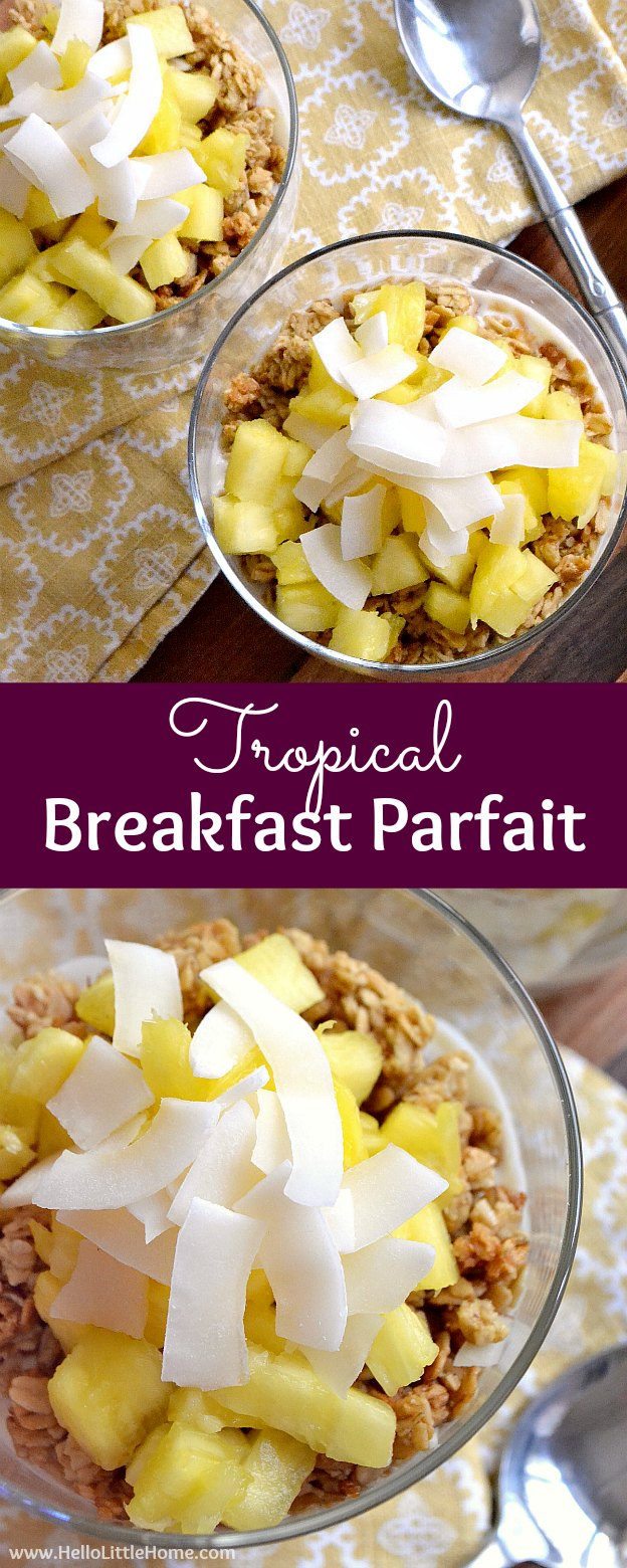 Tropic Breakfast Parfait ... wake up to this delicious morning treat! This easy layered yogurt parfait recipe features orange juice-flavored Greek Yogurt, fresh pineapple, crunchy granola, and sweet coconut chips for a delicious breakfast recipe you won't be able to resist! | Hello Little Home #parfait #breakfastparfait #yogurt #pineapple #granola #breakfastrecipes