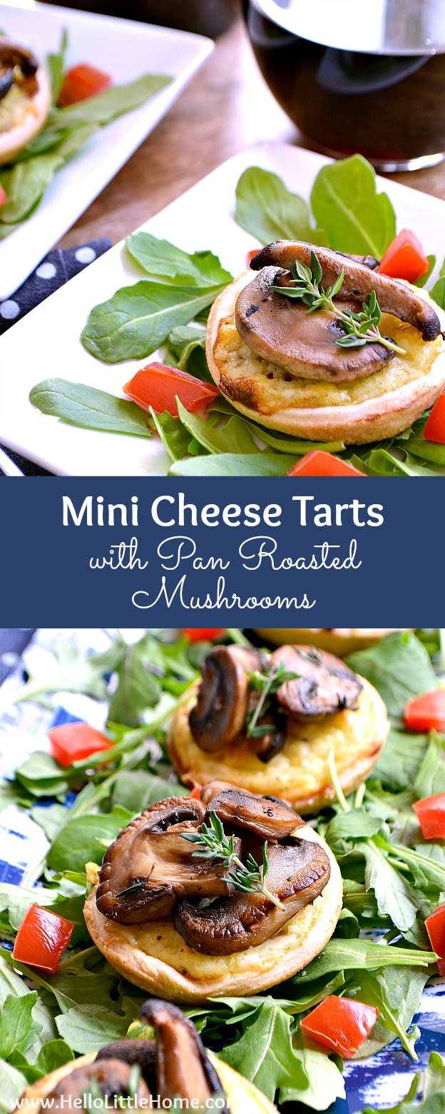 Mini Cheese Tarts with Pan Roasted Mushrooms ... a delicious and easy to make vegetarian appetizer recipe! Perfect for parties or a relaxed at home date night, especially when paired with your favorite wine! | Hello Little Home